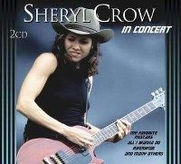Cover Sheryl Crow - In Concert [2CD]